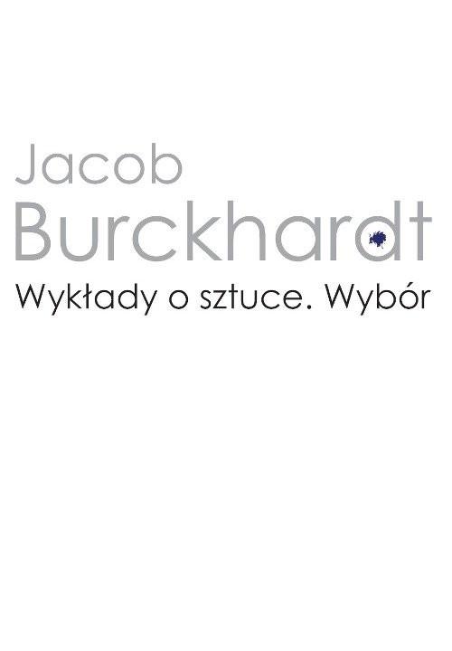 okładka Wykłady o sztuce Wybór, Książka | Burckhardt Jacob
