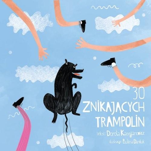 okładka 30 znikających trampolin, Książka | Kassjanowicz Dorota