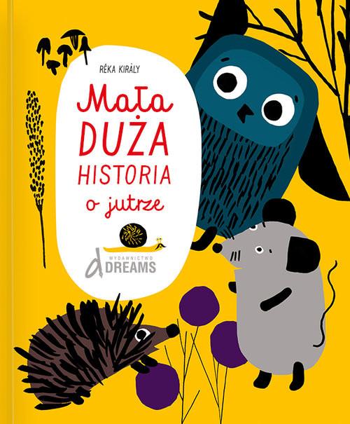 okładka Mała duża historia o jutrze, Książka   Kiraly Reka