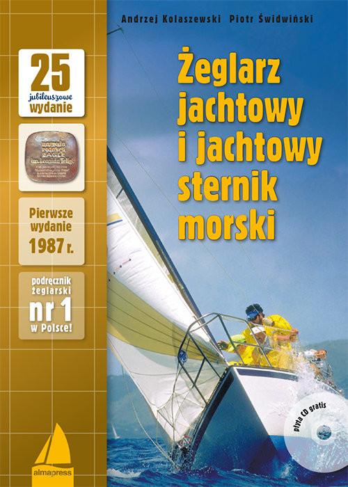 okładka Żeglarz jachtowy i jachtowy sternik morski + CD, Książka   Andrzej Kolaszewski, Piotr Świdwiński