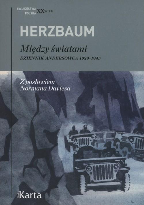 okładka Między światami Dziennik andersowca 1939-1945, Książka | Edward Herzbaum