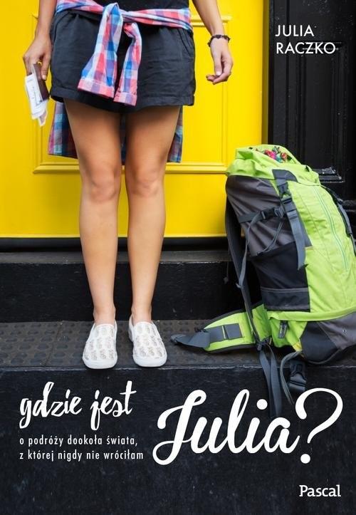 okładka Gdzie jest Julia?, Książka | Raczko Julia