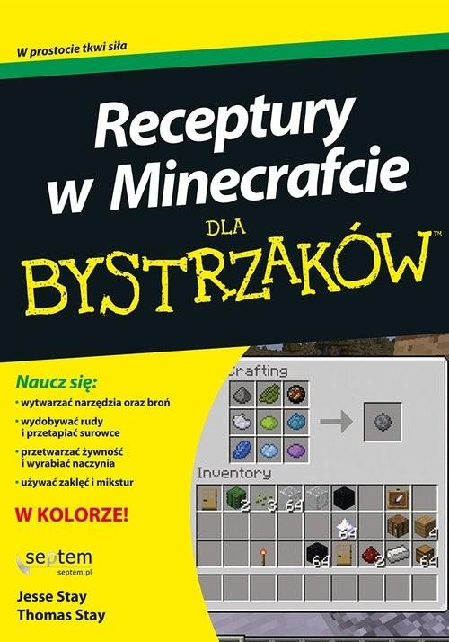 okładka Receptury w Minecrafcie dla bystrzaków, Książka   Jesse Stay, Thomas Stay