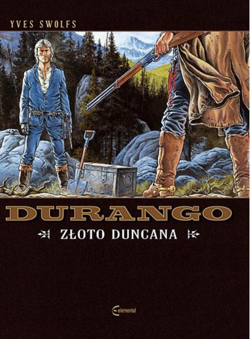 okładka Durango Tom 9 Złoto Duncana, Książka | Yves Swolfs