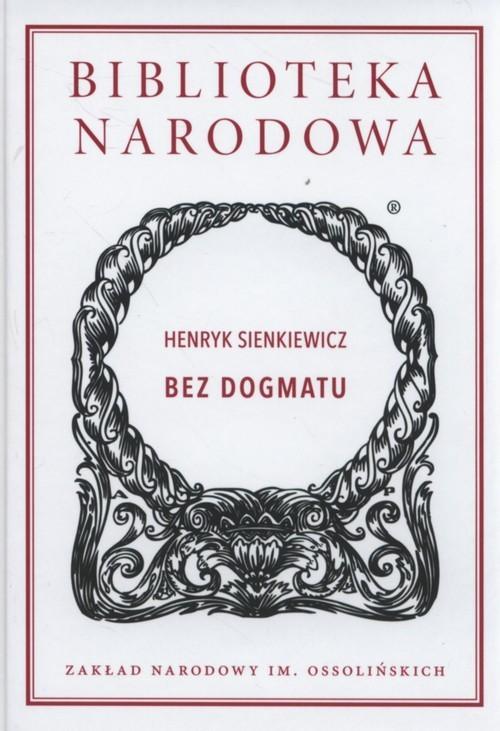 okładka Bez dogmatuksiążka |  | Henryk Sienkiewicz