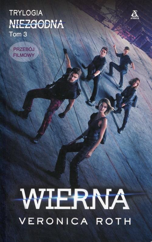 okładka Wierna Niezgodna Tom 3, Książka | Roth Veronica