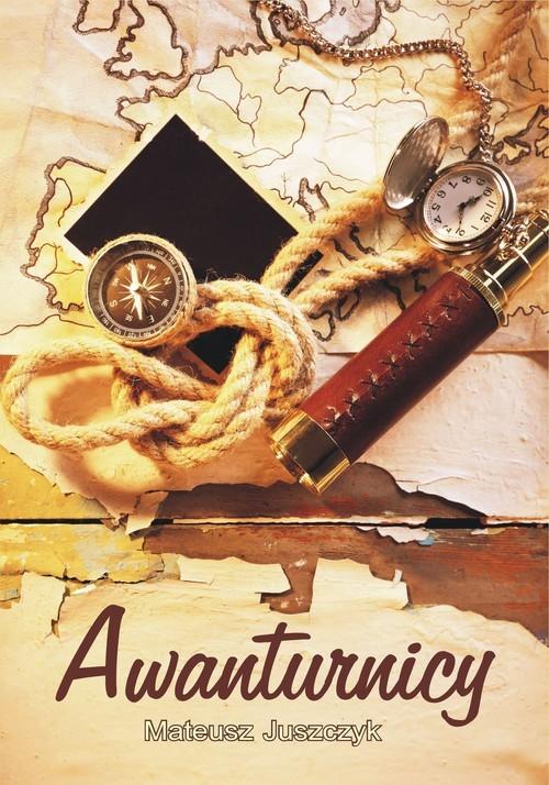 okładka Awanturnicy, Książka | Mateusz  Juszczyk