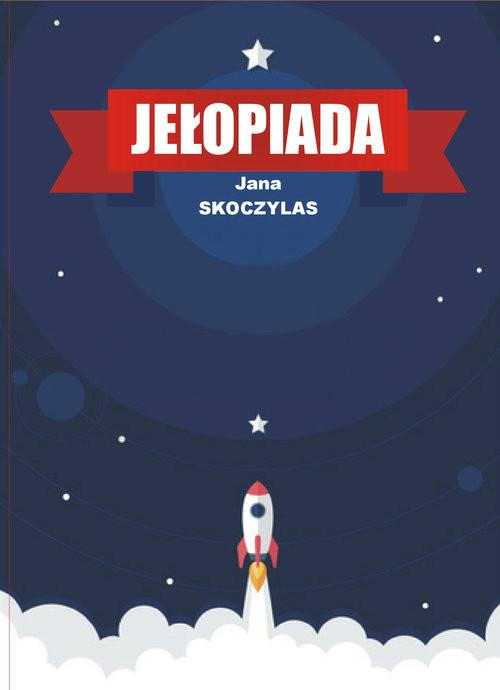 okładka Jełopiada, Książka | Jana  Skoczylas