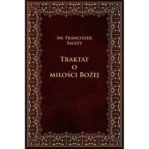 okładka Traktat o Bożej miłości, Książka | Franciszek Salezy Św.