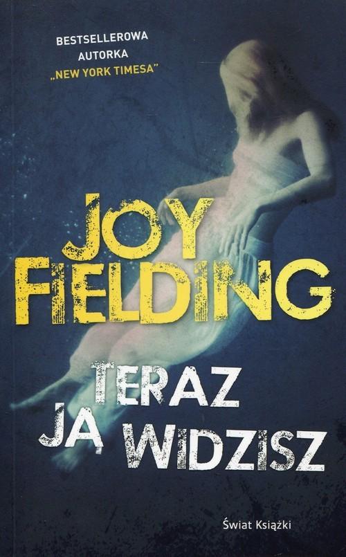 okładka Teraz ją widzisz, Książka | Joy Fielding