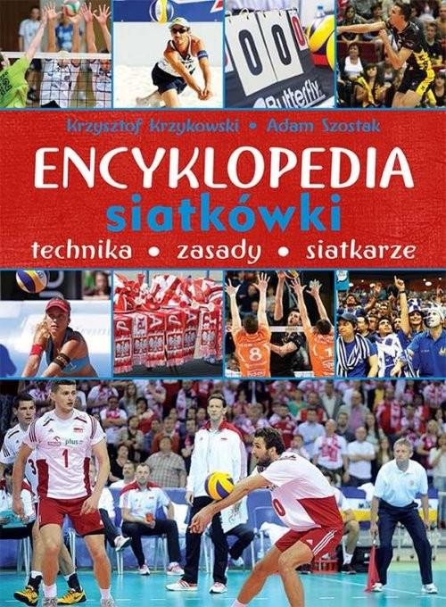 okładka Encyklopedia siatkówki Technika zasady siatkarze, Książka | Krzysztof Krzykowski, Adam Szostak