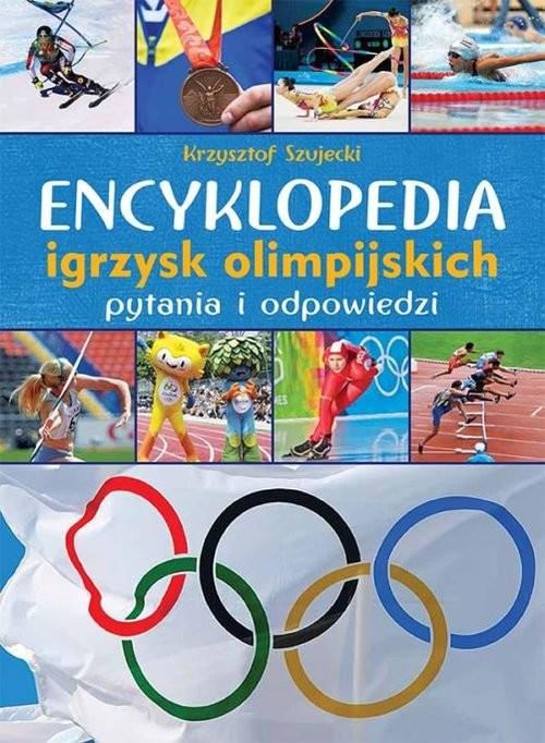okładka Encyklopedia igrzysk olimpijskich Pytania i odpowiedzi, Książka | Szujecki Krzysztof