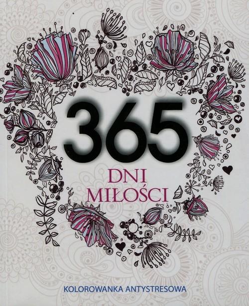 okładka 365 dni miłości Kolorowanka antystresowa, Książka | Adamska Elżbieta