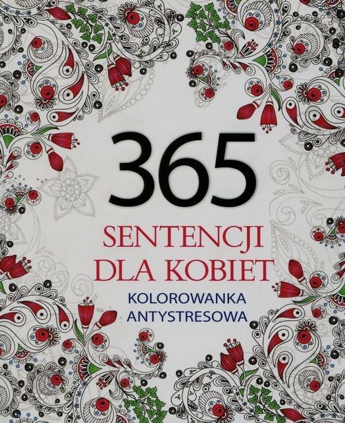 okładka 365 sentencji dla kobiet Kolorowanka antystresowa, Książka | Adamska Elżbieta