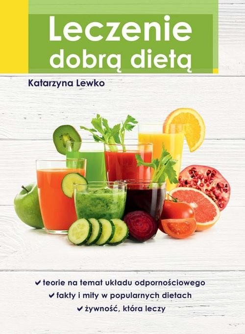 okładka Leczenie dobrą dietą, Książka | Lewko Katarzyna