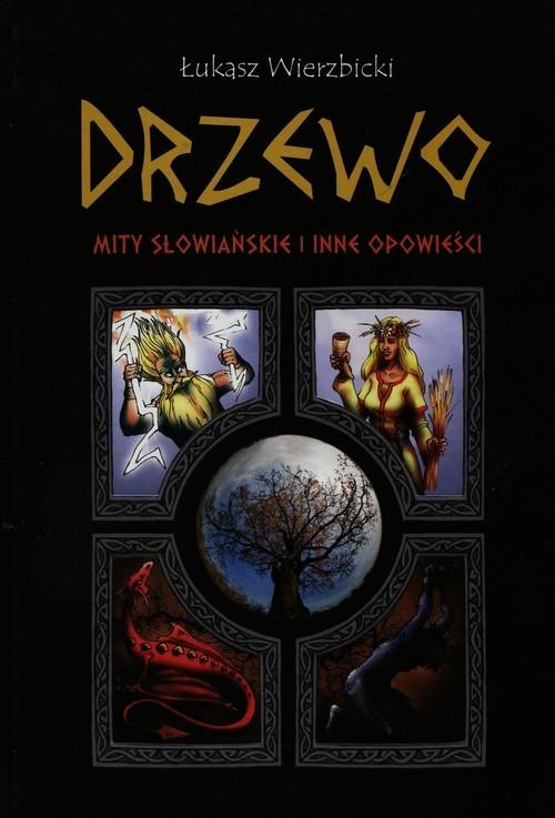 okładka Drzewo Mity słowiańskie i inne opowieści, Książka | Łukasz Wierzbicki