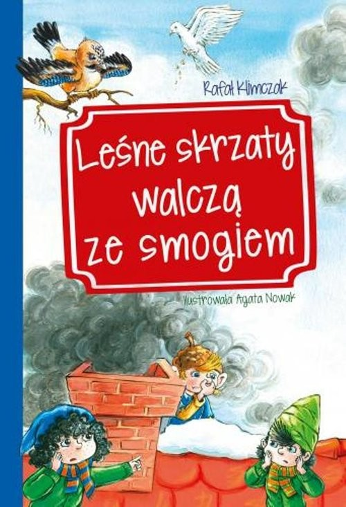 okładka Leśne skrzaty walczą ze smogiem, Książka | Klimczak Rafał