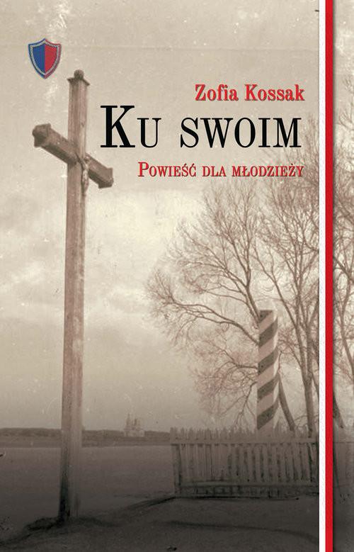 okładka Ku swoim, Książka | Kossak Zofia
