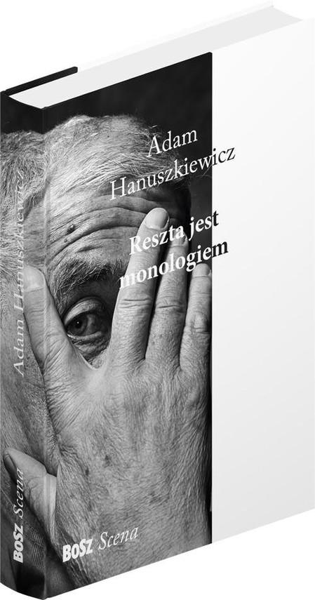 okładka Reszta jest monologiem, Książka | Adam Hanuszkiewicz, Renata Dymna