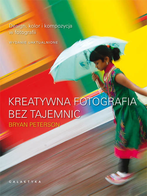 okładka Kreatywna fotografia bez tajemnic, Książka | Peterson Bryan