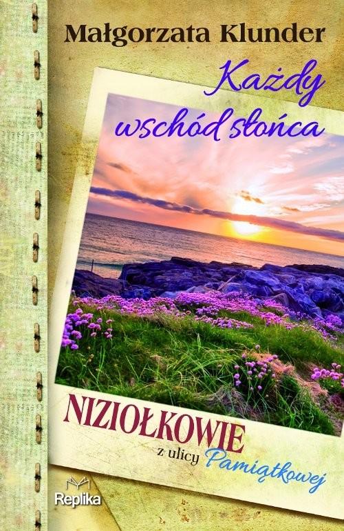 okładka Każdy wschód słońca Niziołkowie z ulicy Pamiątkowej, Książka | Klunder Małgorzata