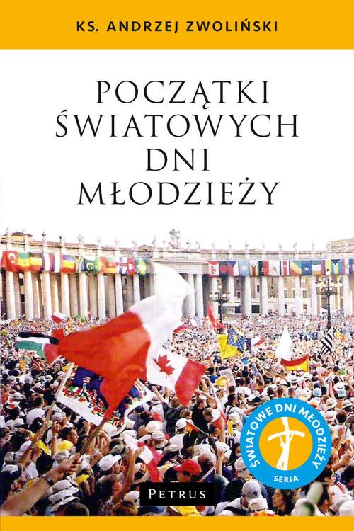 okładka Początki Światowych Dni Młodzieży, Książka | Andrzej Zwoliński
