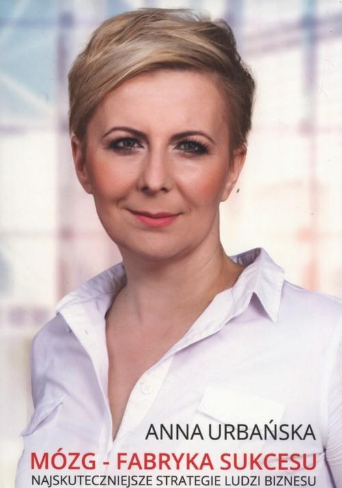 okładka Mózg Fabryka sukcesu, Książka | Urbańska Anna