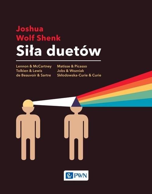 okładka Siła duetów Jak relacje rozbudzają kreatywność, Książka | Shenk Joshua Wolf