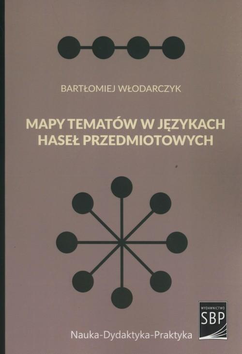 okładka Mapy tematów w językach haseł przedmiotowych, Książka   Włodarczyk Bartłomiej