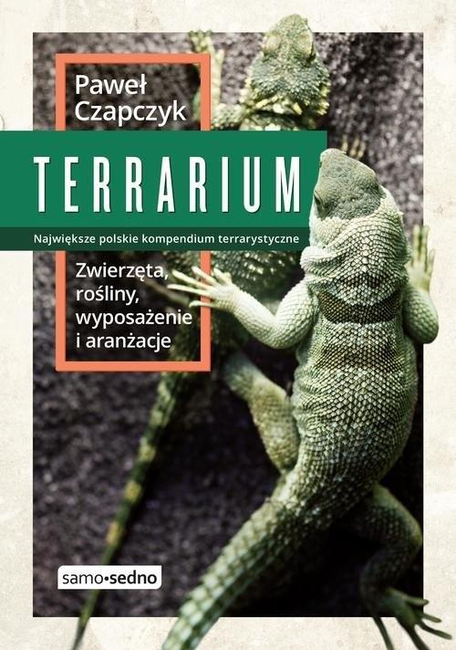 okładka Terrarium Zwierzęta rośliny wyposażenie aranżacje, Książka | Czapczyk Paweł