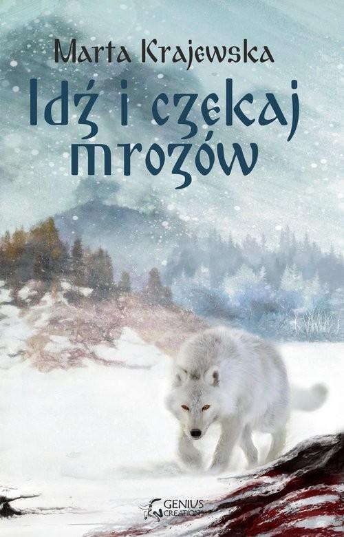 okładka Idź i czekaj mrozów, Książka | Krajewska Marta