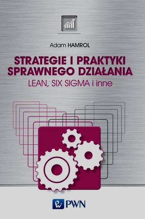 okładka Strategie i praktyki sprawnego działania Lean Six Sigma i inne, Książka | Adam  Hamrol