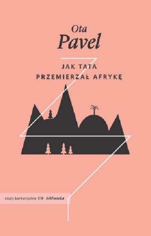 okładka Jak tata przemierzał Afrykę, Książka | Ota Pavel