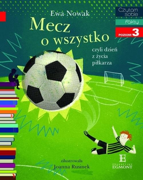 okładka Czytam sobie Mecz o wszystko / poziom 3, Książka | Ewa Nowak