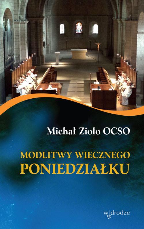 okładka Modlitwy wiecznego poniedziałku, Książka | Michał Zioło