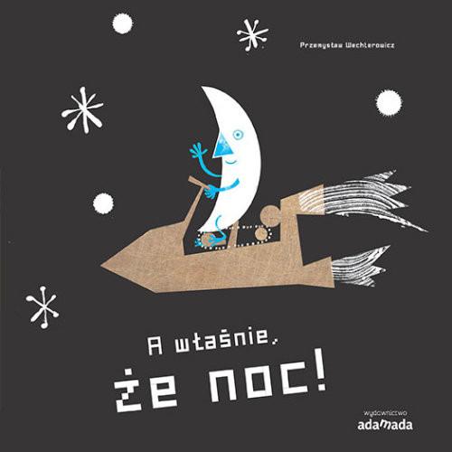 okładka A właśnie że dzień A właśnie że noc, Książka   Przemysław Wechterowicz
