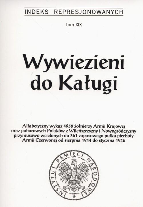 okładka Wywiezieni do Kaługi Indeks Represjonowanych Tom 19, Książka  
