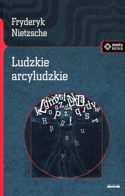 okładka Ludzkie arcyludzkie, Książka | Nietzsche Fryderyk