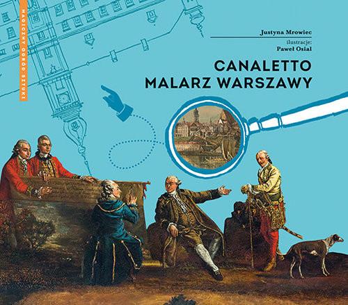 okładka Canaletto Malarz Warszawy, Książka   Mrowiec Justyna