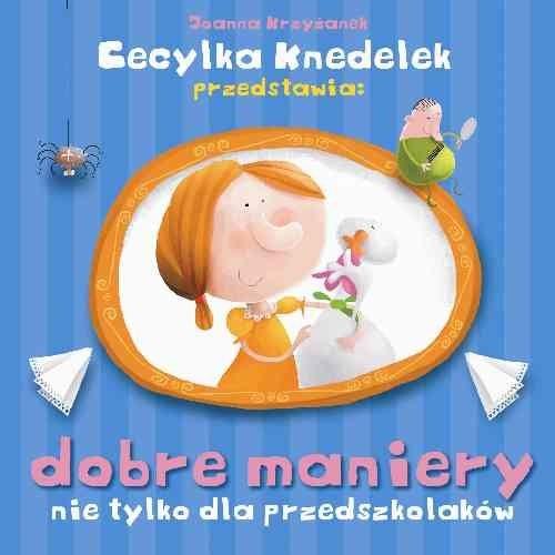 okładka Dobre maniery nie tylko dla przedszkolaków, Książka | Joanna  Krzyżanek