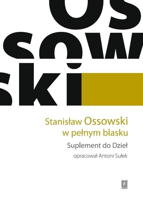 okładka Stanisław Ossowski w pełnym blasku Suplement do Dzieł, Książka |