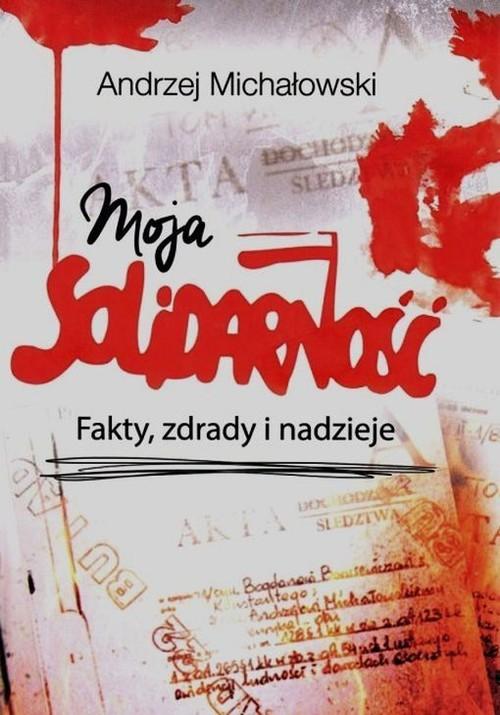 okładka Moja solidarność, Książka | Michałowski Andrzej