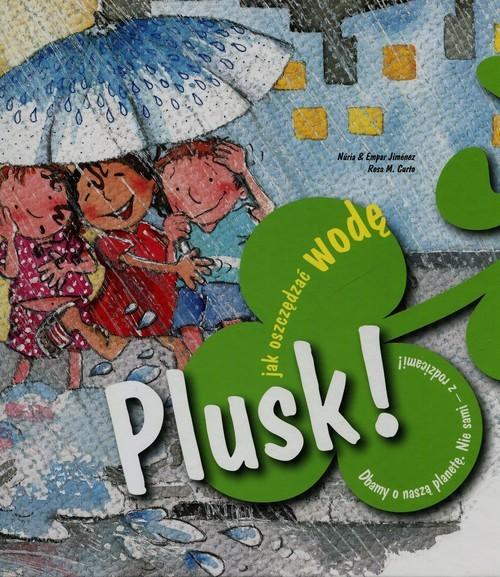 okładka Plusk Jak oszczędzać wodę, Książka | Nuria Jimenez, Empar Jimenez, Rosa M. Curto