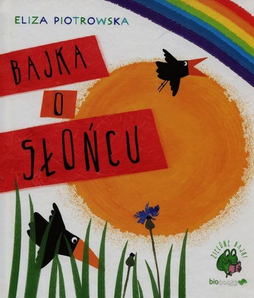 okładka Bajka o słońcu, Książka | Piotrowska Eliza