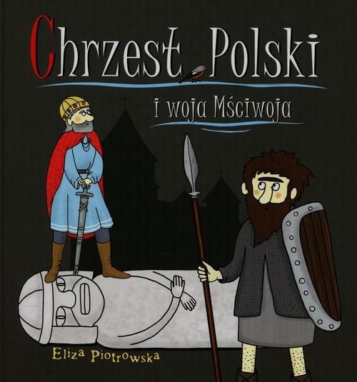 okładka Chrzest Polski i woja Mściwoja, Książka | Piotrowska Eliza