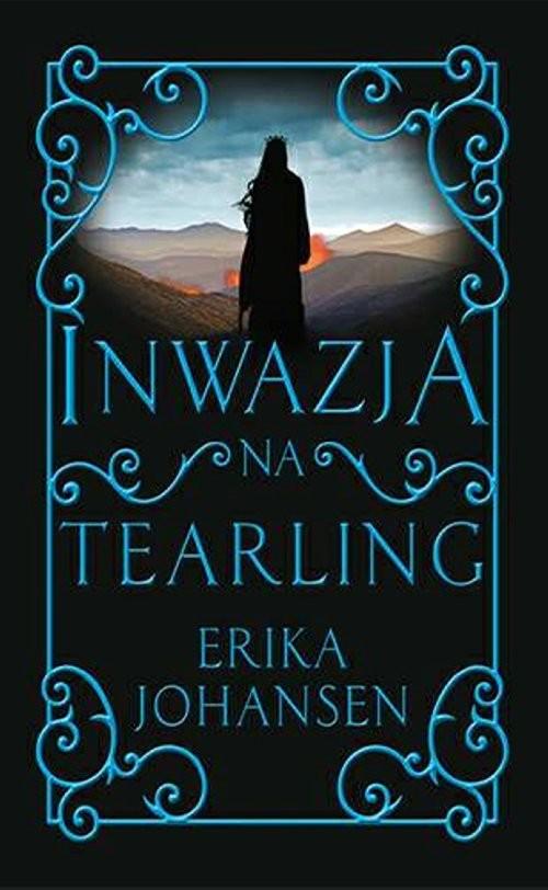 okładka Inwazja na Tearling, Książka | Johansen Erika