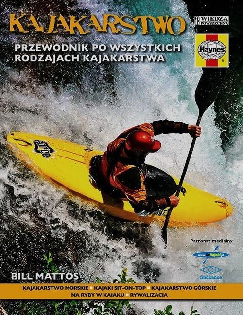 okładka Kajakarstwo Przewodnik po wszystkich rodzajach kajakarstwa, Książka | Mattos Bill