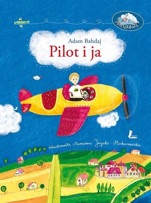 okładka Pilot i ja, Książka | Bahdaj Adam