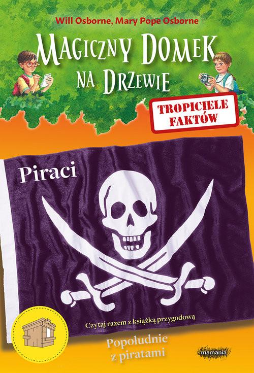 okładka Magiczny domek na drzewie Tropiciele faktów Piraci, Książka | Will Osborne, Mary Pope Osborne