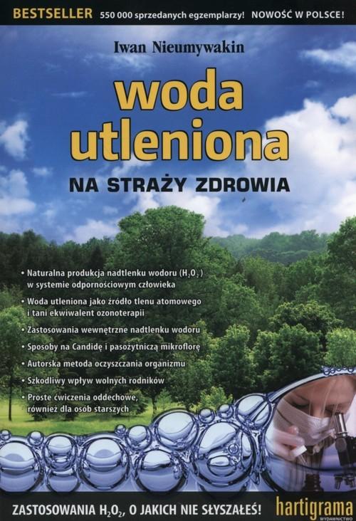 okładka Woda utleniona na straży zdrowia, Książka | Nieumywakin Iwan